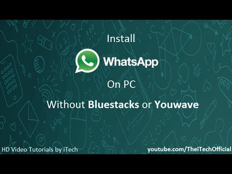 How To Install Whatsapp On PC Without Bluestacks Or Youwave[HD]