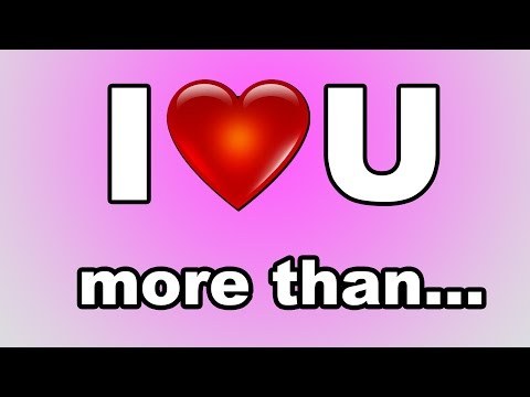 I LOVE YOU MORE THAN... (YIAY #39)
