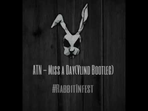 ATN - Miss a Day (Vlind Bootleg)