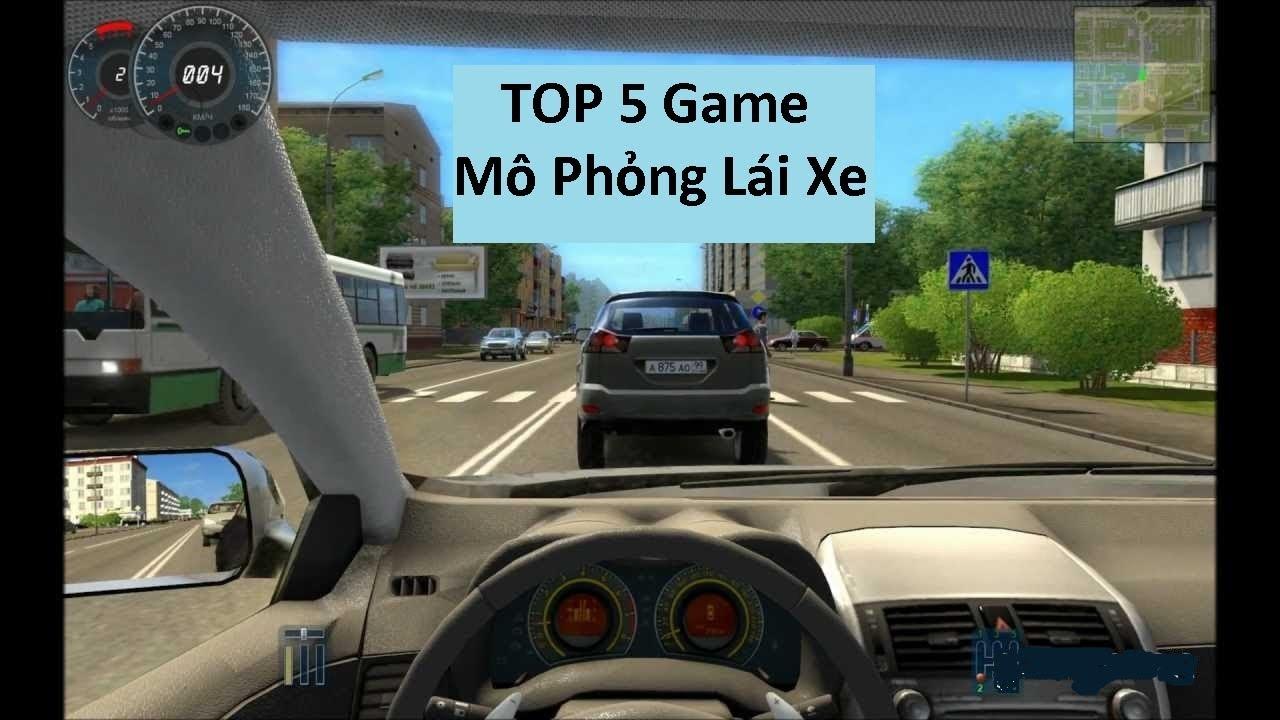 Top 5 Game Mô Phỏng Lái Xe Hay Nhất Cho Pc -Có Link Download
