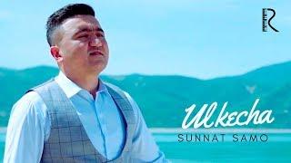 Sunnat Samo - Ul kecha | Суннат Само - Ул кеча