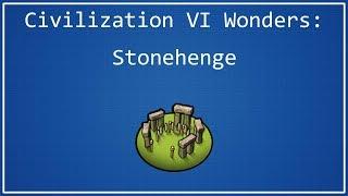 Stonehenge - Civilization VI Wonder Spotlight