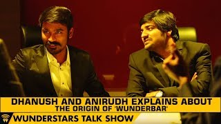Dhanush and Anirudh explains about the origin of 'Wunderbar' | WunderStars