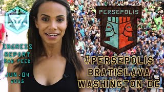 INGRESS REPORT - #Persepolis - Bratislava and Washington DC - Raw Feed June 04 2015