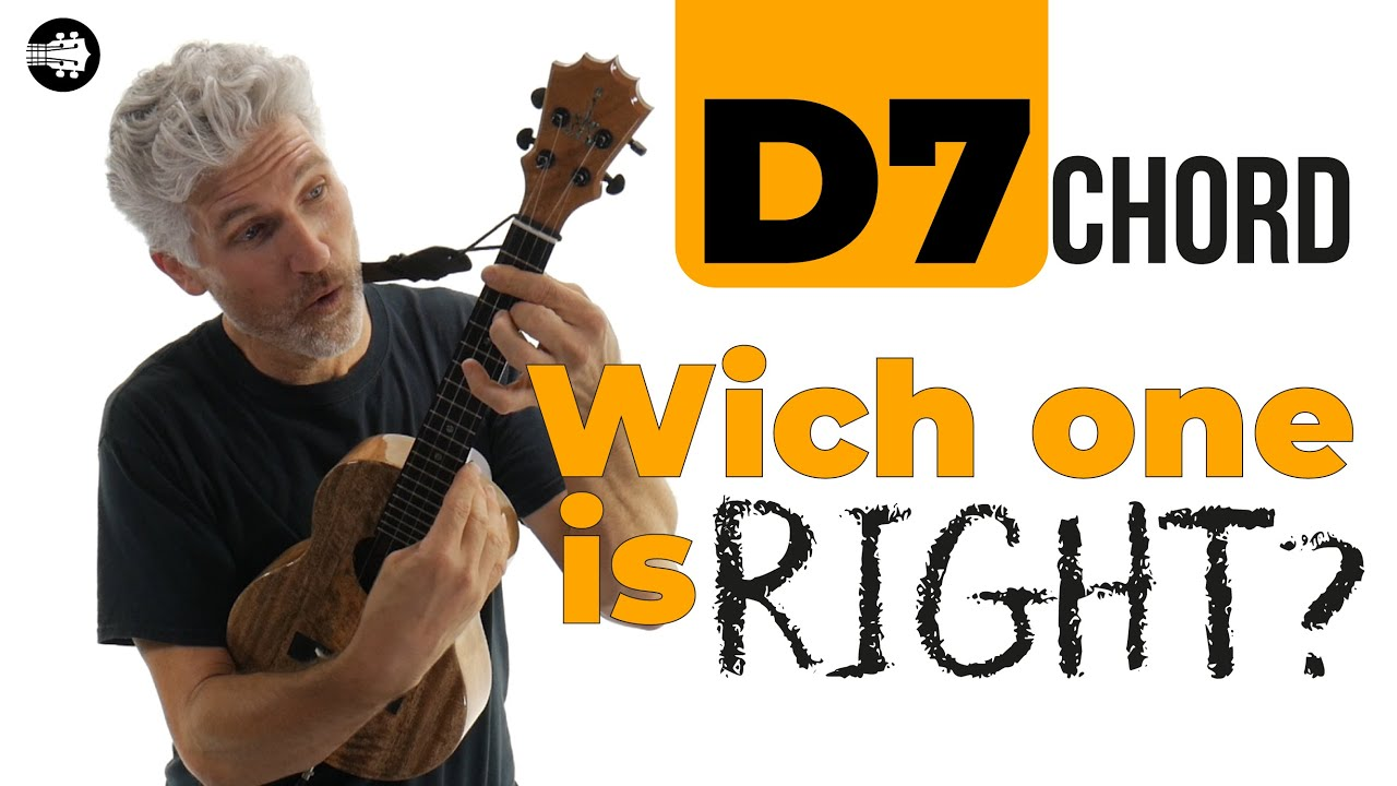 What Ukulele D7 Chord is right? FIND OUT HERE!