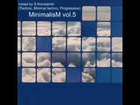 MinimalisM Vol  5 Mixed By S Konstantin Techno, Minimal Techno, Progressive