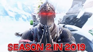 How to play Season 2 Fortnite in 2019.