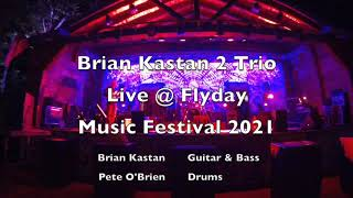 Brian Kastan 2 Trio @ Flyday Music Festival 2021