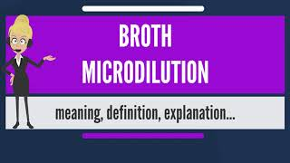 What is BROTH MICRODILUTION? What does BROTH MICRODILUTION mean? BROTH MICRODILUTION meaning