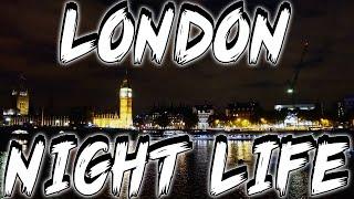 LONDON NIGHTLIFE ADVENTURE!!!