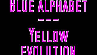 Blue alphabet - Yellow evolution
