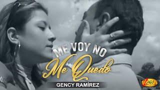 Me voy no me quedo - Gency Ramírez,música popular colombiana.