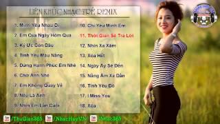 Những Ca Khúc Nhạc Trẻ Remix Hay Nhất 2014-2015 (Phần 5)
