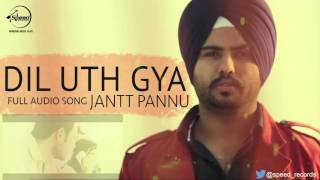 Dil Uth Gya ( Full Audio Song ) | Jantt Pannu | Punjabi Song Collection | Speed Records