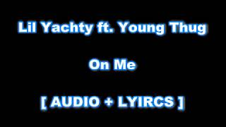 [ LYRICS ] Lil Yachty ft. Young Thug - On Me Lyrics