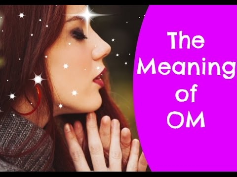 The Meaning of Om: Meaning of Om Revealed