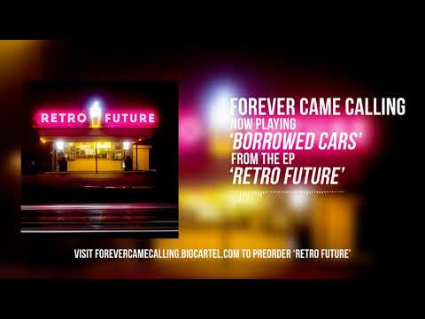 "Forever Came Calling - ""Borrowed Cars"""