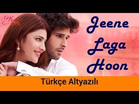 Jeene Laga Hoon - Türkçe Altyazılı | Ramaiya Vastavaiya | Atif Aslam
