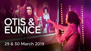 Otis & Eunice, 29 & 30 March