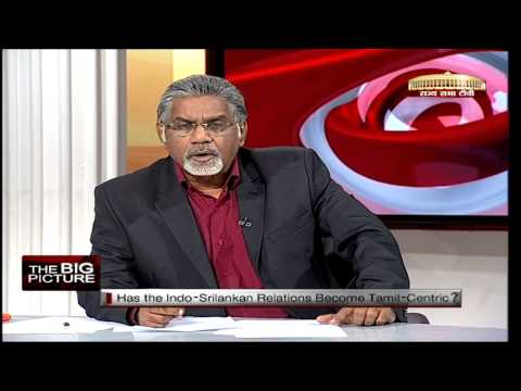 The Big Picture - Has the Indo-Sri Lankan relationship become Tamil centric?