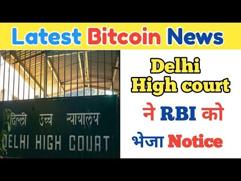 Delhi High Court Sends Notice To RBI For  Its Bitcoin Ban Decision