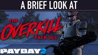 A brief look at The OVERKILL Weapon Pack DLC. [PAYDAY 2]