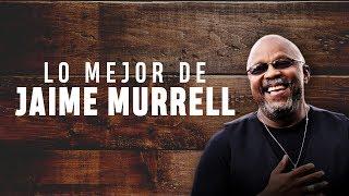 LO MEJOR DE JAIME MURRELL  ÉXITOS QUE MARCARON GENERACIONES