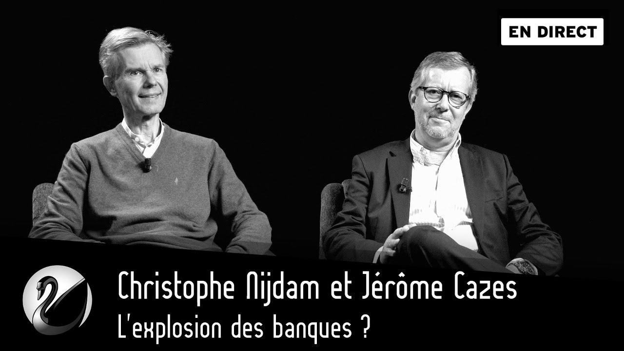 L'explosion des banques ? Christophe Nijdam & Jérôme Cazes [EN DIRECT]