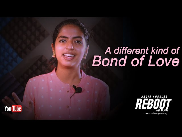 Different kind of Bond of Love | Reboot 04 | RJ JOSHNA | RADIO ANGELOS