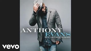 Anthony Evans - Greater Is He