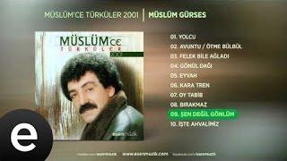 Şen Değil Gönlüm (Müslüm Gürses) Audio şendeğilgönlüm müslümgürses - Esen Müzik