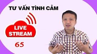 Live stream gỡ rối tơ lòng ... thòng 65