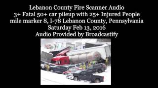 Lebanon County , Pennsylvania Fire Scanner Audio from Fatal Mutli car pileup