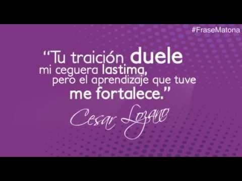 Frasematona Tu Traición Dr César Lozano