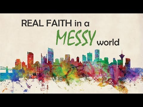 """Real Faith in a Messy World, Part 5: """"Marriage"""