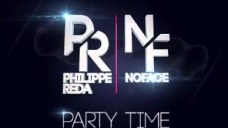Philippe Reda feat Noface - Party Time. (Version Francophone French radio Edit).