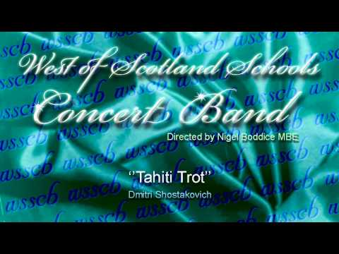 West of Scotland Schools Concert Band Tahiti Trot Dmitri Shostakovich
