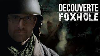 DÉCOUVERTE - FOXHOLE un jeu exceptionnel !
