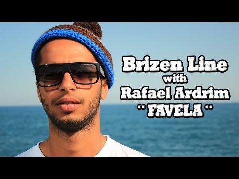 Brizen Line with Rafael Ardrim ¨Favela¨