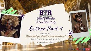 BTR Virtual Bible Study // Esther Part 4 // Be the Ram Global Fellowship // Pastor McKissic