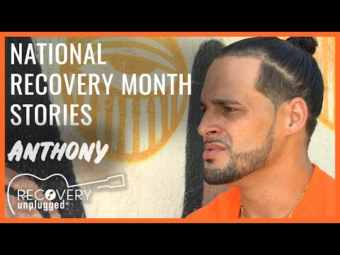 National Recovery Month Stories - Anthony