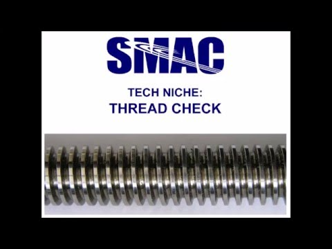Automated Screw Thread Quality Checking | SMAC Corporation