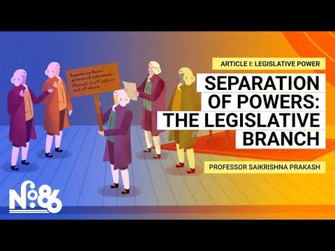 Separation Of Powers: The Legislative Branch [No. 86]