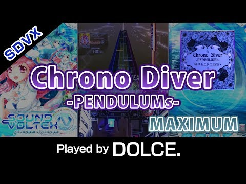 [#SDVX] Chrono Diver -PENDULUMs- (MXM) / Played By DOLCE.