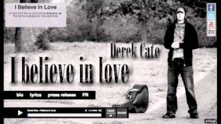 Derek Cate - I believe in love (Original) Free Download