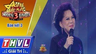 THVL | Ca sĩ giấu mặt 2017 - Tập 18[3]: Khúc hát ân tình - Danh ca Giao Linh