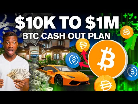 "How I'll Turn $10k into $1M w/ My ""Bitcoin Cashout Plan"""