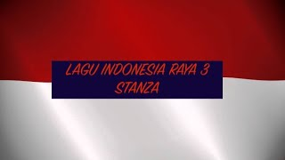 Indonesia Raya 3 Stanza - Stafaband