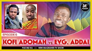 Evang. ADDAI DY1NG from his OWN CURS€ (ADDAI vs KOFI ADOMAH) (PAE MU KA)