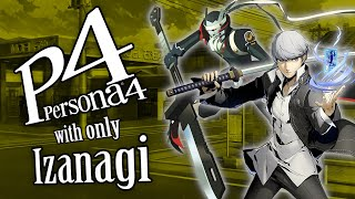 Can You Beat Persona 4 With Only Izanagi?